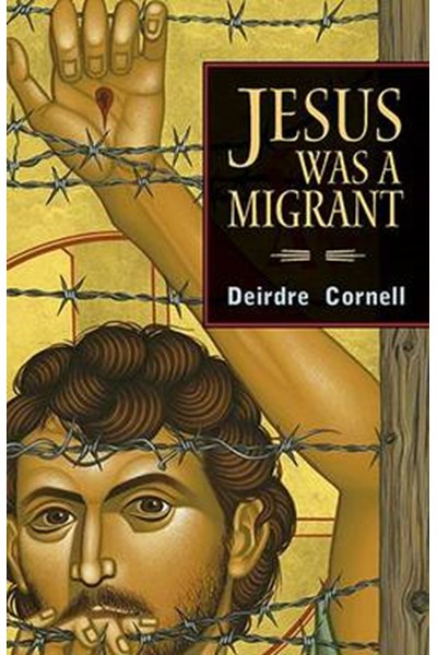 Jesus Was a Migrant