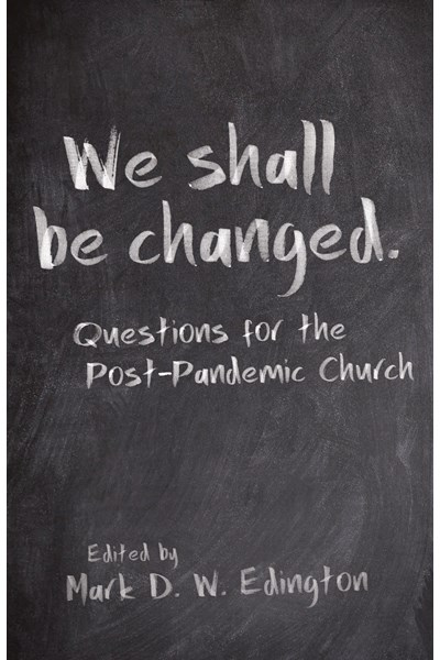 We Shall Be Changed