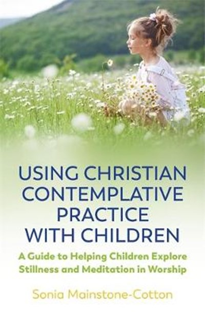 Using Christian Contemplative Practice with Children