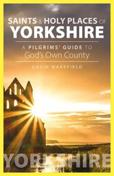 Saints and Holy Places of Yorkshire