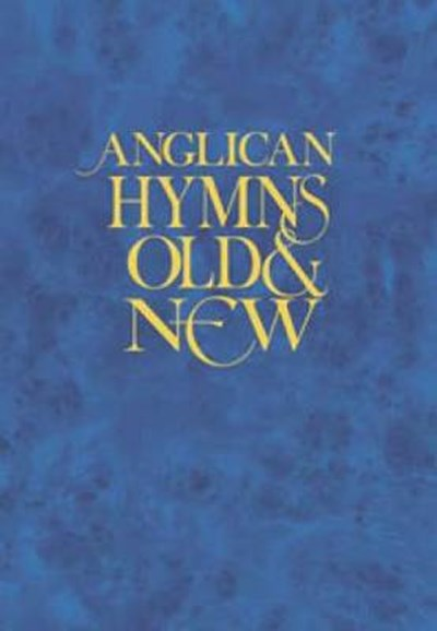Anglican Hymns Old & New: Words