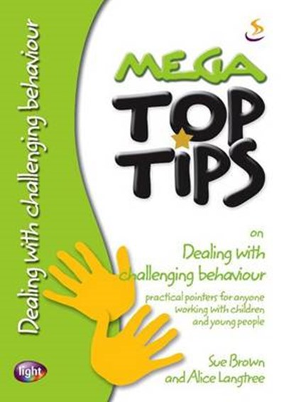Mega Top Tips on Dealing with Challenging Behaviour