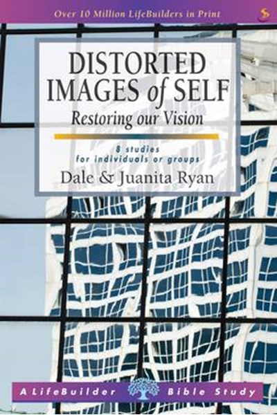 LifeBuilder Bible Study: Distorted Images of Self
