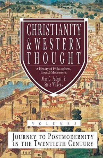 Christianity & Western Thought (Vol 3)