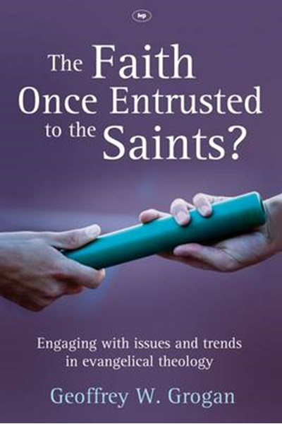 Faith Once Entrusted to the Saints