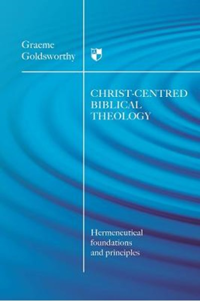 Christ-centred Biblical Theology