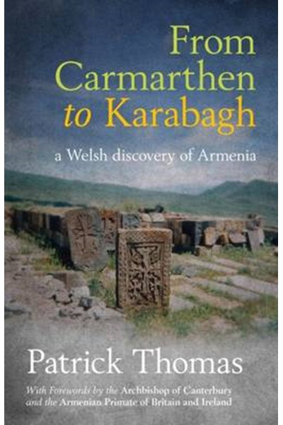 From Carmarthen to Karabagh - a Welsh Discovery of Armenia