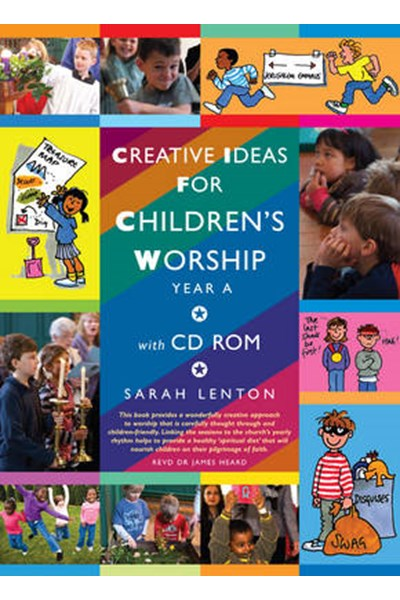 Creative Ideas for Children's Worship: Year A