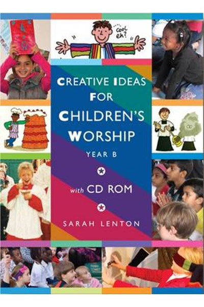 Creative Ideas for Children's Worship: Year B