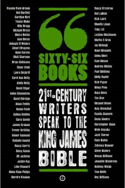 Sixty-Six Books: 21st-century writers speak to the King James Bible