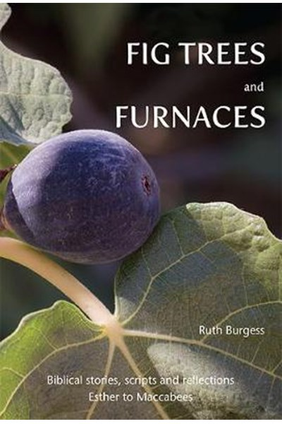 Fig Trees and Furnaces