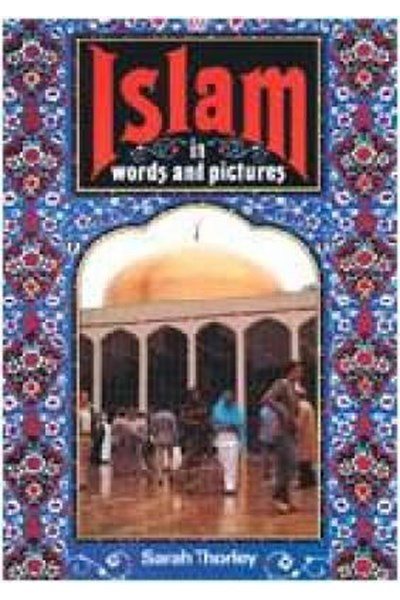 Islam in Words and Pictures