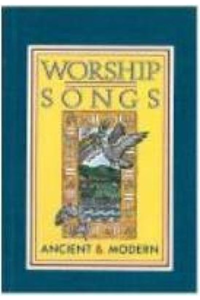 Worship Songs Ancient and Modern Paperback