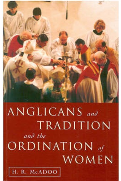 Anglicans and Tradition and the Ordination of Women