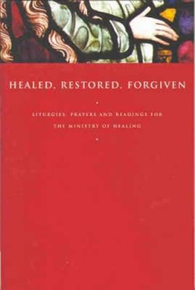 Healed, Restored, Forgiven