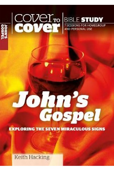 Cover to Cover: John's Gospel - Exploring the Seven Miraculous Signs
