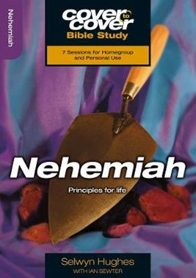 Cover to Cover: Nehemiah - Principles for Life