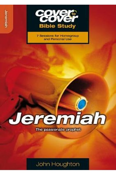 Cover to Cover: Jeremiah - The Passionate Prophet