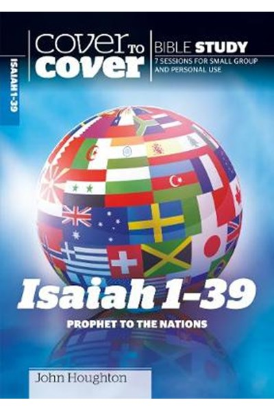 Cover to Cover: Isaiah 1-39 - Prophet to the Nations