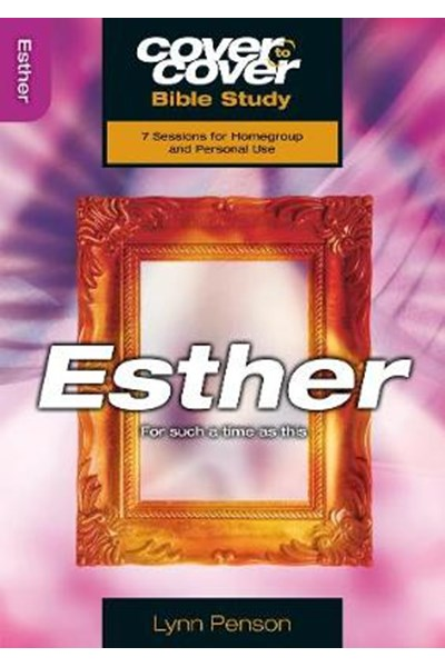Cover to Cover: Esther - For Such a Time as This