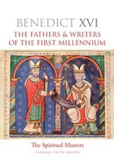 Spiritual Masters: Fathers and Writers of the First Millennium