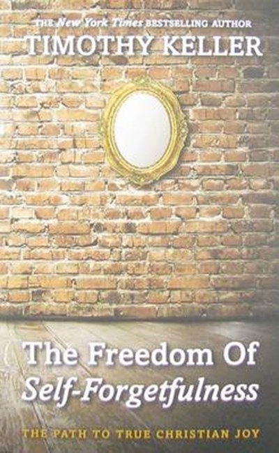 Freedom of Self Forgetfulness
