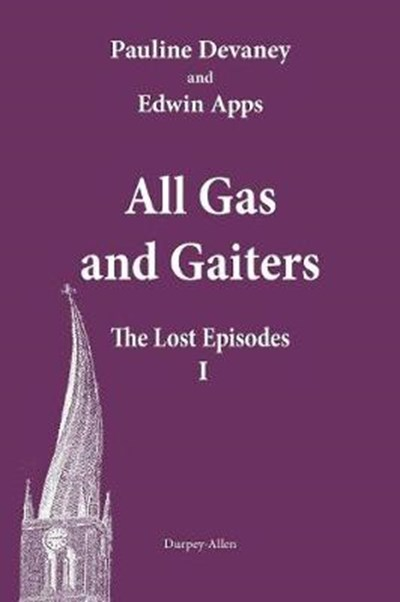 All Gas and Gaiters: The Lost Episodes 1