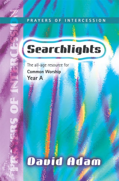 Searchlights Prayers of Intercession: Year A