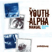 Youth Alpha Guest Manual - Older Youth (15-18) 2011