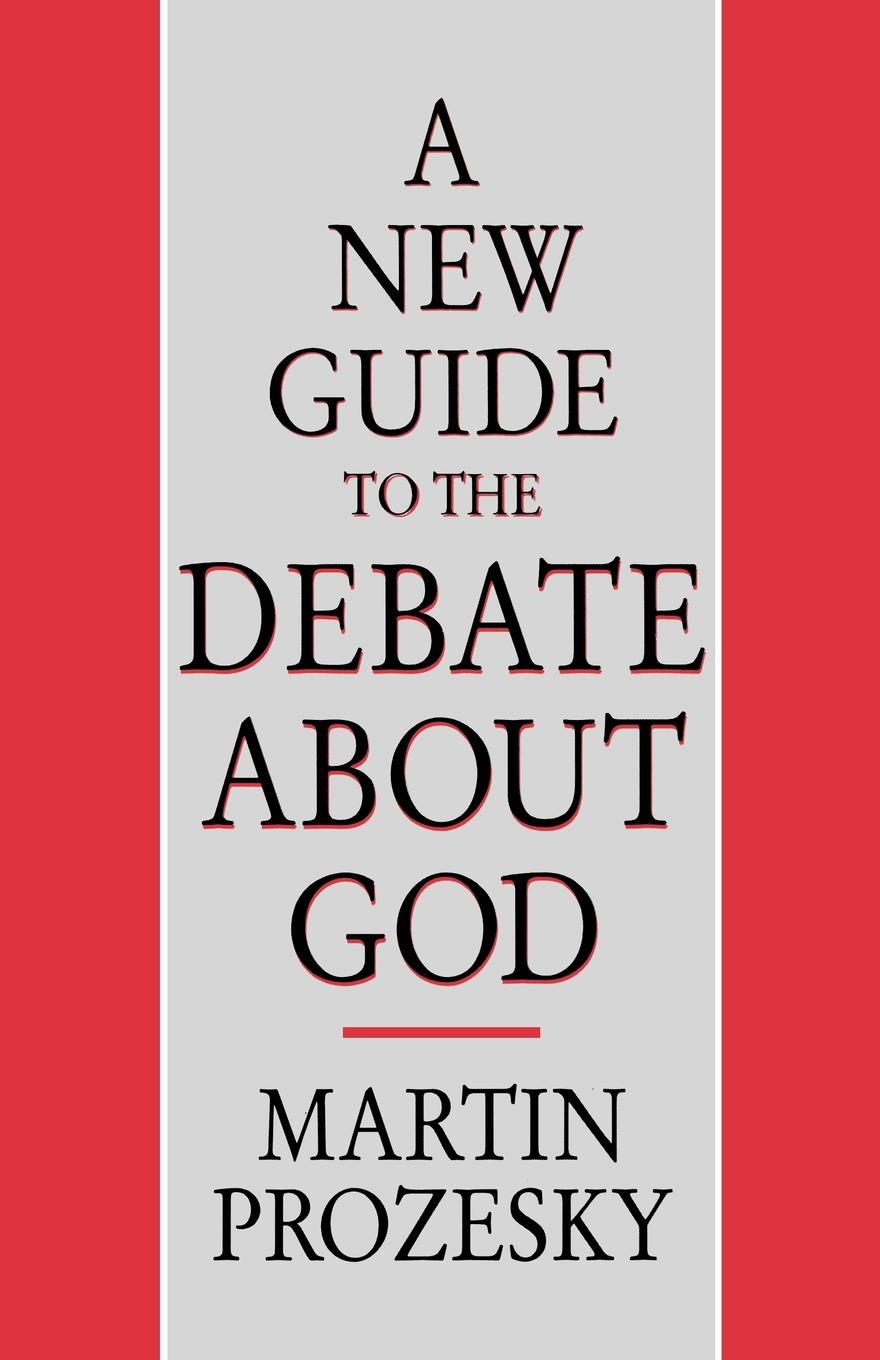 New Guide to the Debate About God