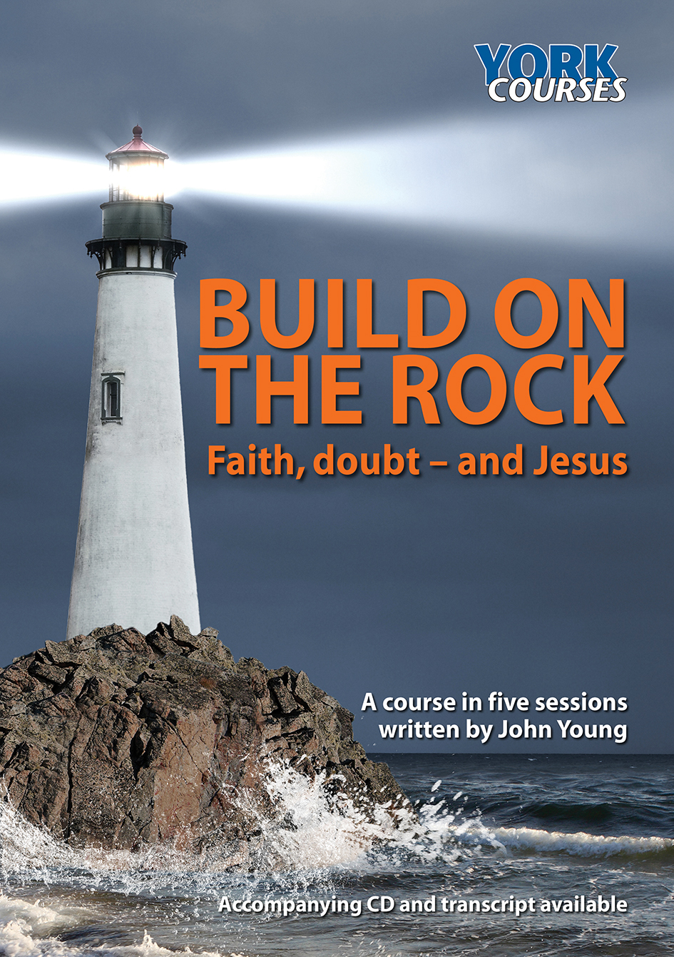 Build on the Rock (York Course 2014)