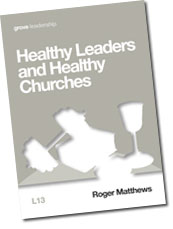 Healthy Leaders and Healthy Churches (L13)