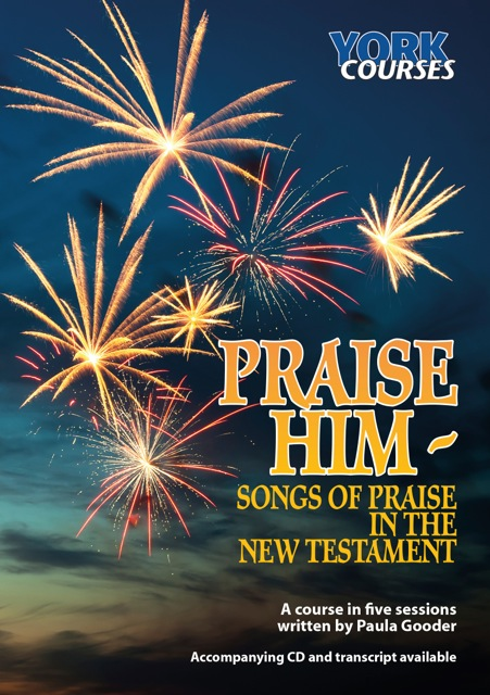 Praise Him: Songs of Praise in the New Testament