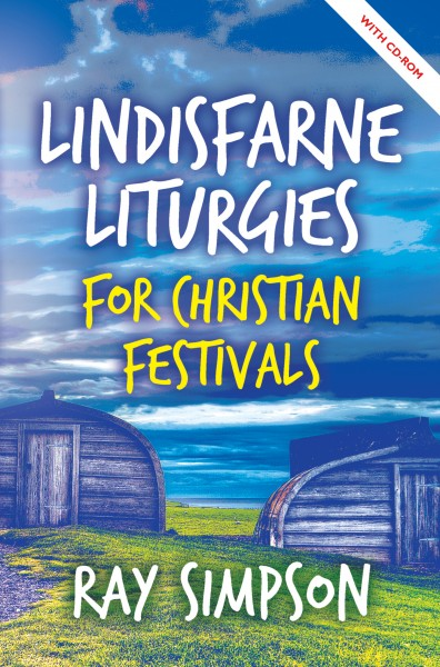 Lindisfarne Liturgies for Christian Festivals