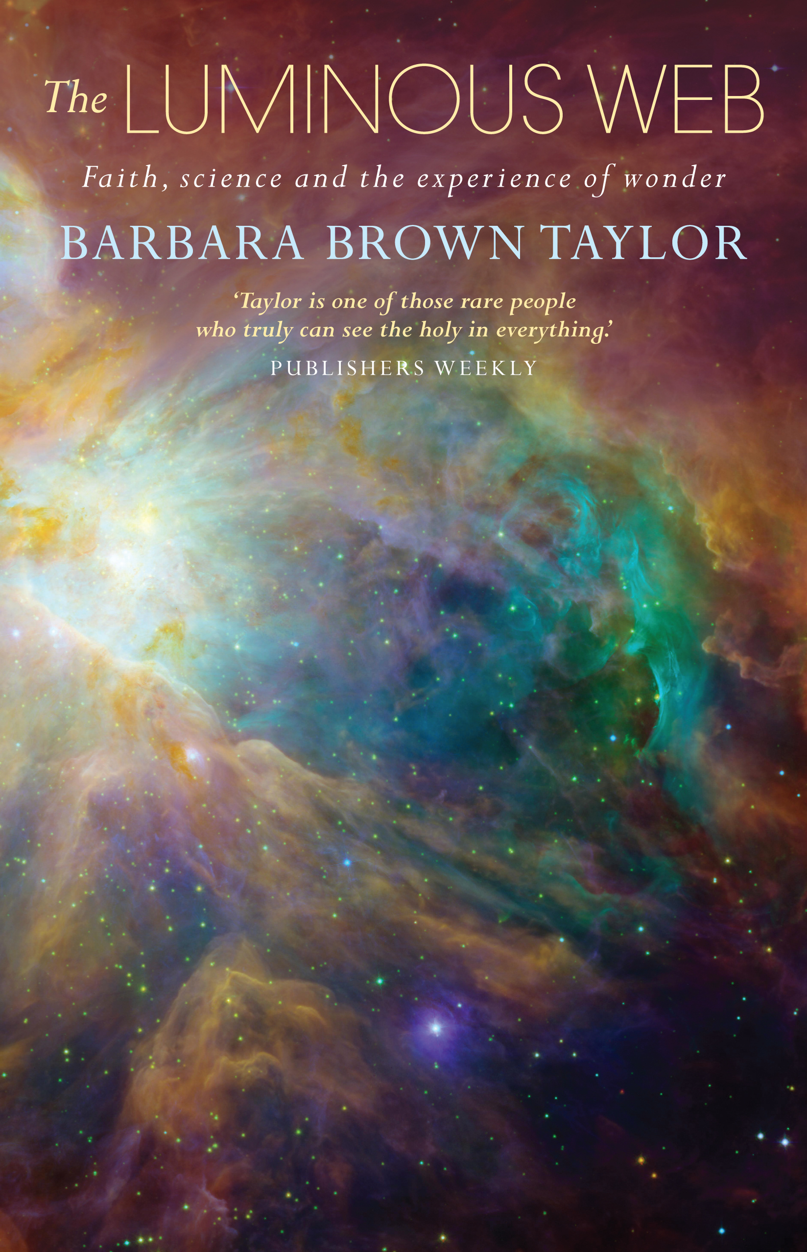 essay luminous religion science web The luminous web: essays on science and religion by barbara brown taylor in these essays on the dialogue between science and christian faith, barbara brown taylor.