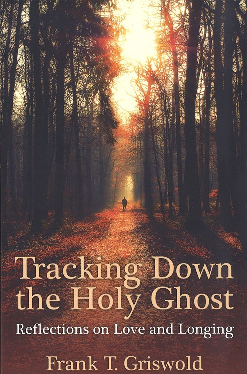 Tracking Down the Holy Ghost: Reflections on Love and Longing