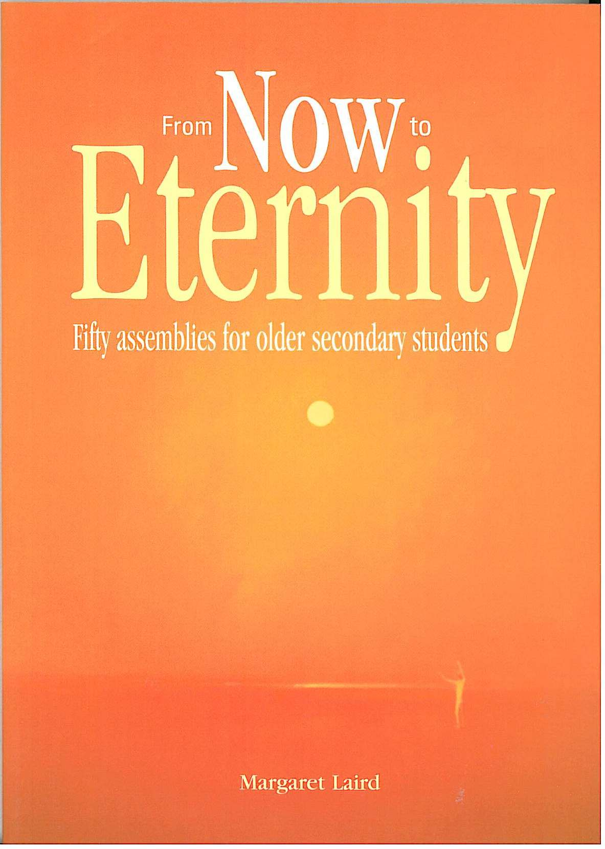 From Now to Eternity