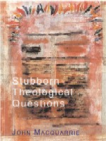 Stubborn Theological Questions