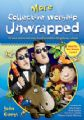 More Collective Worship Unwrapped: 20 Tried and Tested Story-based Assemblies for Primary Schools